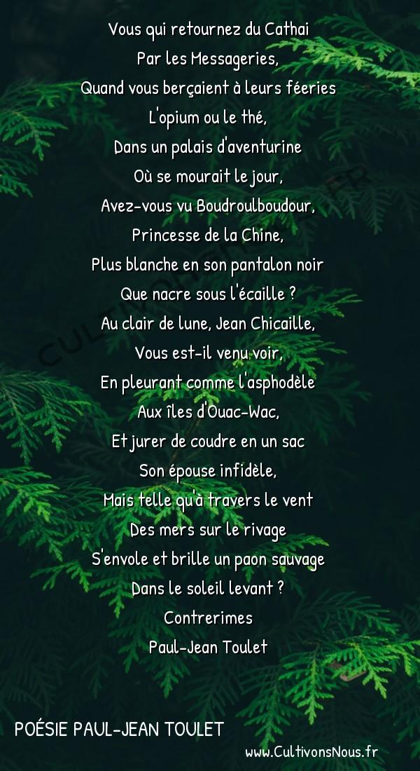 Poésie Paul-Jean Toulet - Contrerimes - Vous qui retournez du Cathai -  Vous qui retournez du Cathai Par les Messageries,