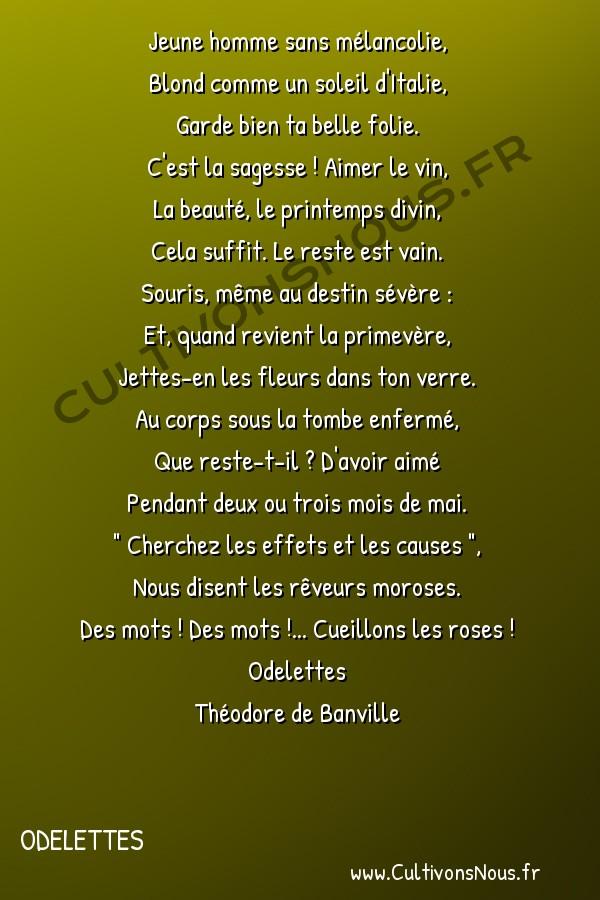 Poésie Théodore de Banville - Odelettes - A Adolphe Gaïffe -  Jeune homme sans mélancolie, Blond comme un soleil d'Italie,