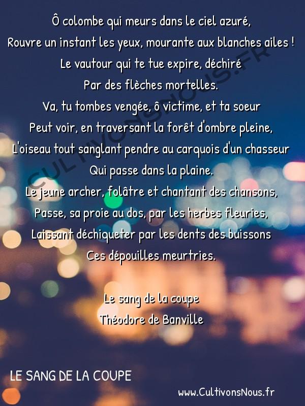 Poésie Théodore de Banville - Le sang de la coupe - La colombe blessée -  Ô colombe qui meurs dans le ciel azuré, Rouvre un instant les yeux, mourante aux blanches ailes !