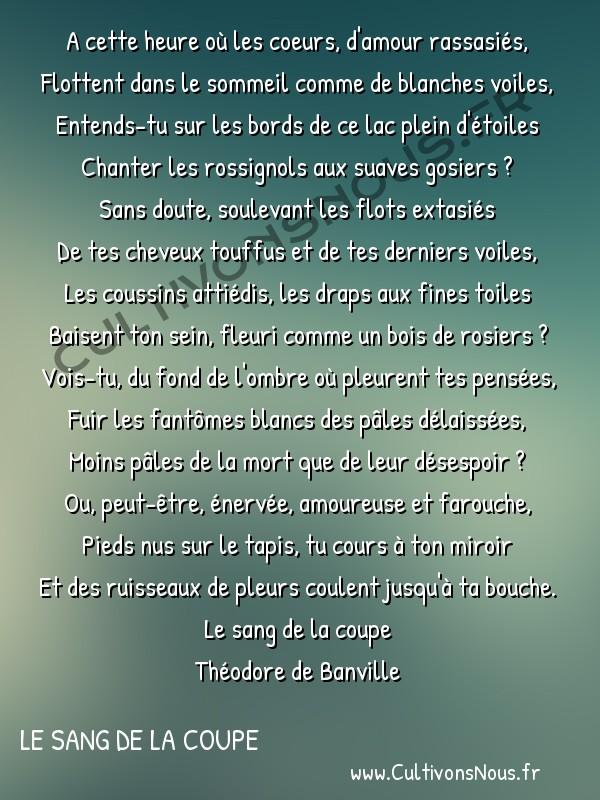 Poésie Théodore de Banville - Le sang de la coupe - La nuit -  A cette heure où les coeurs, d'amour rassasiés, Flottent dans le sommeil comme de blanches voiles,