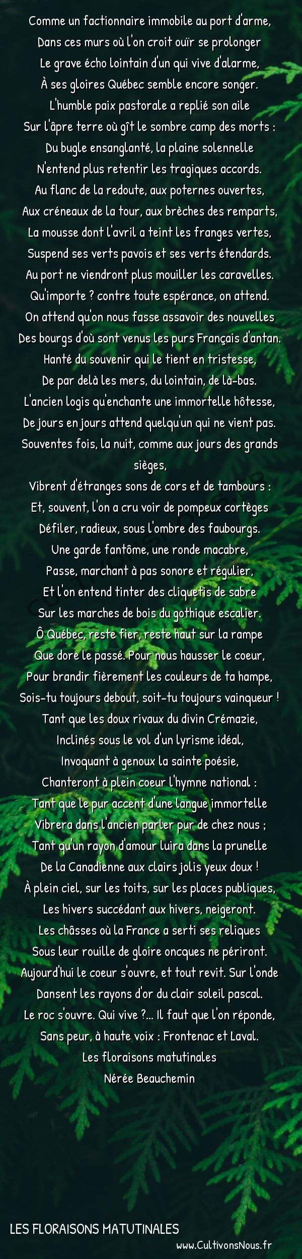 Poésie Nérée Beauchemin - Les floraisons matutinales - Québec -  Comme un factionnaire immobile au port d'arme, Dans ces murs où l'on croit ouïr se prolonger