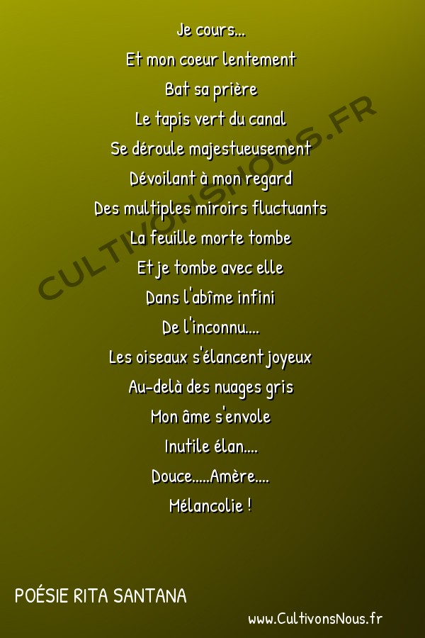 Poésies contemporaines - Poésie Rita Santana - Mélancolique -  Je cours... Et mon coeur lentement