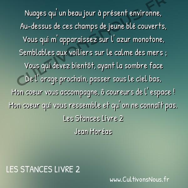 Poésie Jean Moréas - Les Stances Livre 2 - Nuages -  Nuages qu' un beau jour à présent environne, Au-dessus de ces champs de jeune blé couverts,