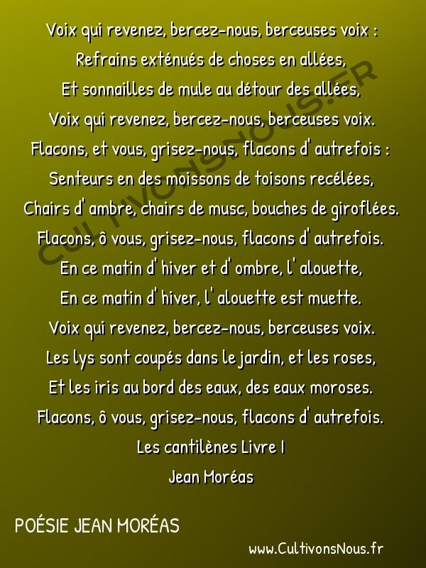 Poésie Jean Moréas - Les cantilènes Livre 1 - Voix qui revenez -  Voix qui revenez, bercez-nous, berceuses voix : Refrains exténués de choses en allées,