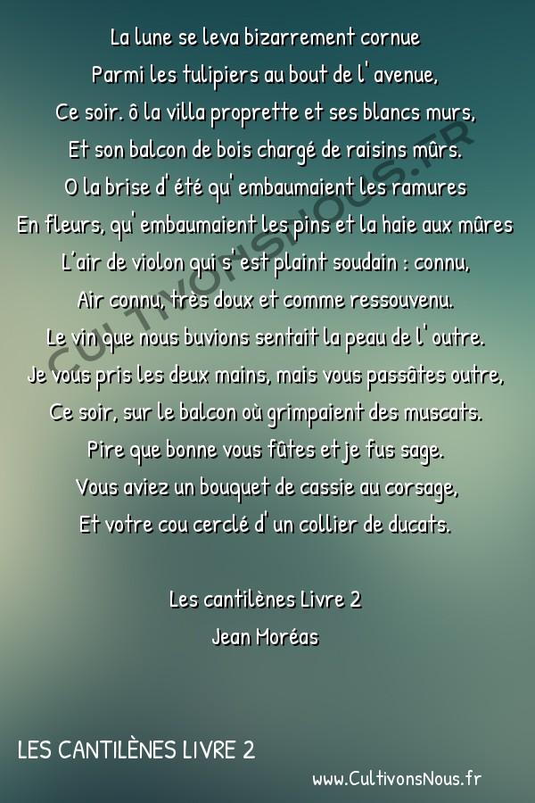 Poésie Jean Moréas - Les cantilènes Livre 2 - La lune -  La lune se leva bizarrement cornue Parmi les tulipiers au bout de l' avenue,