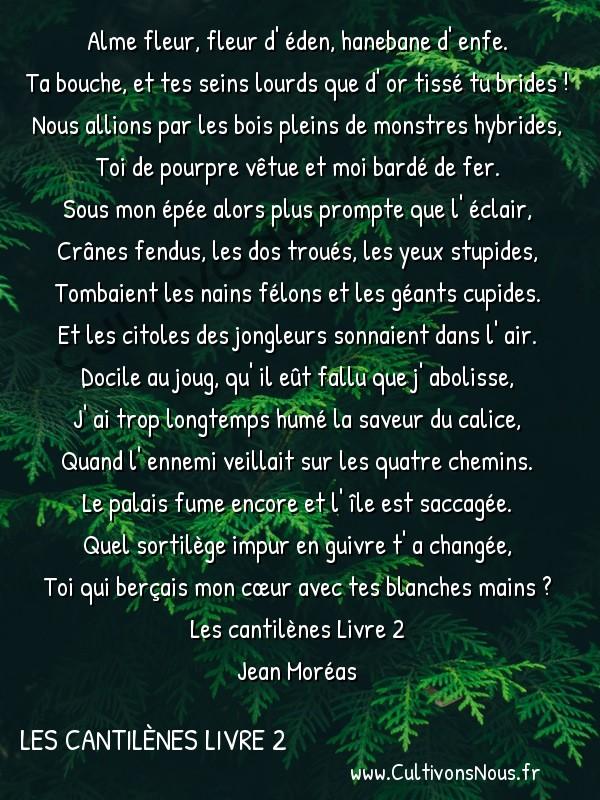 Poésie Jean Moréas - Les cantilènes Livre 2 - Geste -  Alme fleur, fleur d' éden, hanebane d' enfe. Ta bouche, et tes seins lourds que d' or tissé tu brides !