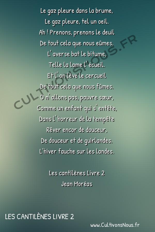 Poésie Jean Moréas - Les cantilènes Livre 2 - Nevermore -  Le gaz pleure dans la brume, Le gaz pleure, tel un oeil.
