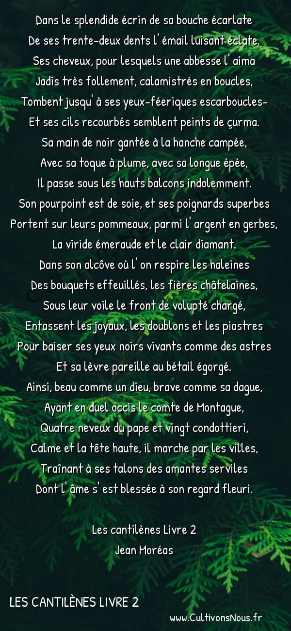 Poésie Jean Moréas - Les cantilènes Livre 2 - Ruffian -  Dans le splendide écrin de sa bouche écarlate De ses trente-deux dents l' émail luisant éclate.