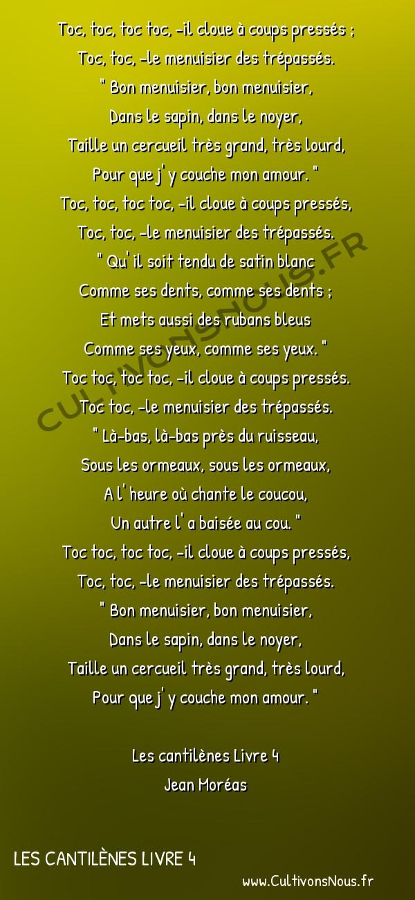 Poésie Jean Moréas - Les cantilènes Livre 4 - Nocturne -  Toc, toc, toc toc, -il cloue à coups pressés ; Toc, toc, -le menuisier des trépassés.