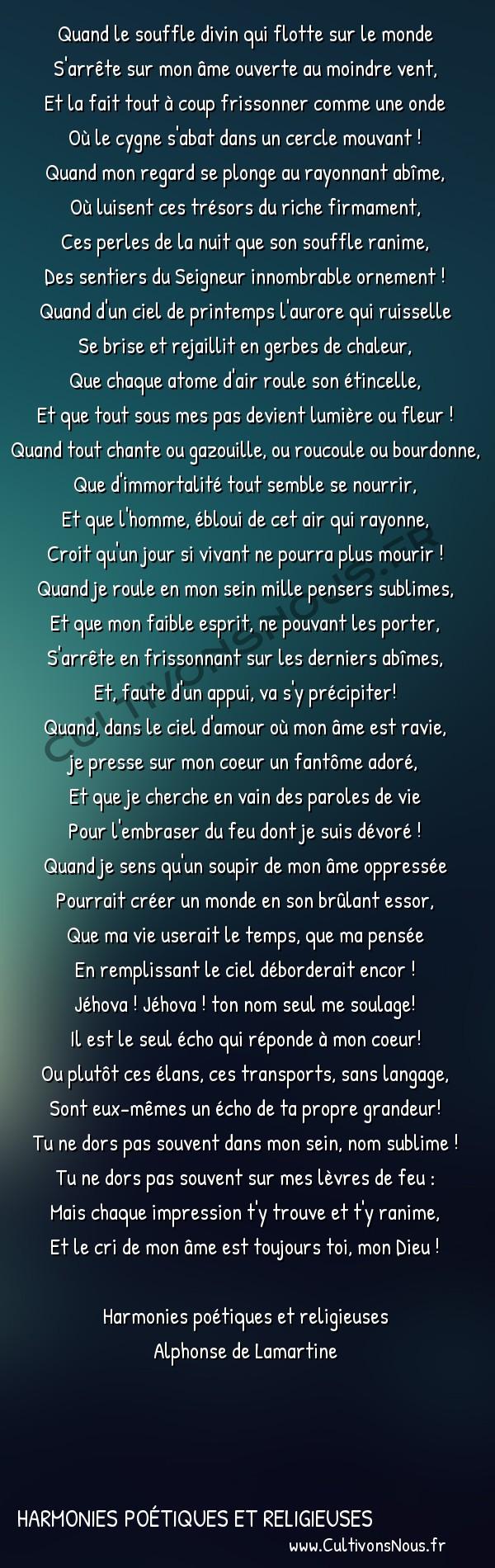 Poésie Alphonse de Lamartine - Harmonies poétiques et religieuses - Le cri de l'âme -  Quand le souffle divin qui flotte sur le monde S'arrête sur mon âme ouverte au moindre vent,