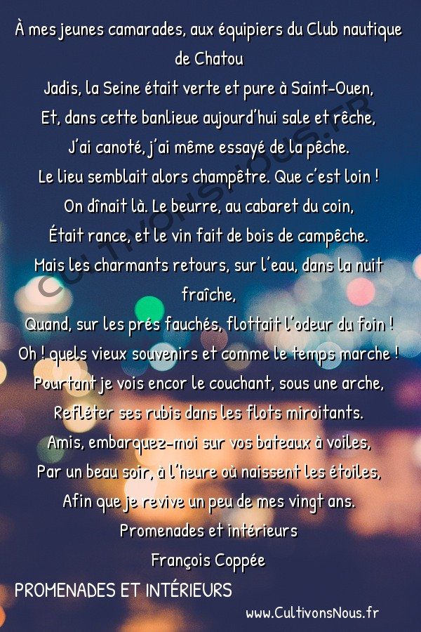Poésie François Coppée - Promenades et Intérieurs - À mes jeunes camarades -  À mes jeunes camarades, aux équipiers du Club nautique de Chatou Jadis, la Seine était verte et pure à Saint-Ouen,