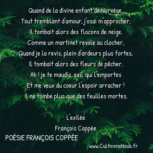Poésie François Coppée - L'exilée - En automne -  Quand de la divine enfant de Norvège, Tout tremblant d'amour, j'osai m'approcher,