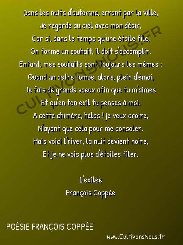 Poésie François Coppée - L'exilée - Etoiles filantes -  Dans les nuits d'automne, errant par la ville, Je regarde au ciel avec mon désir,