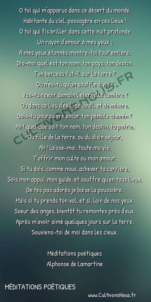 Poésie Alphonse de Lamartine - Méditations poétiques - Invocation -  O toi qui m'apparus dans ce désert du monde, Habitante du ciel, passagère en ces lieux !