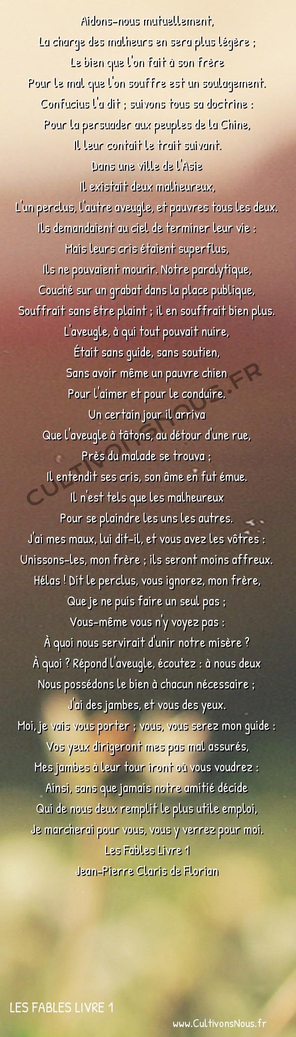 Poésie Jean-Pierre Claris de Florian - Les Fables Livre 1 - L'aveugle et le paralytique -  Aidons-nous mutuellement, La charge des malheurs en sera plus légère ;