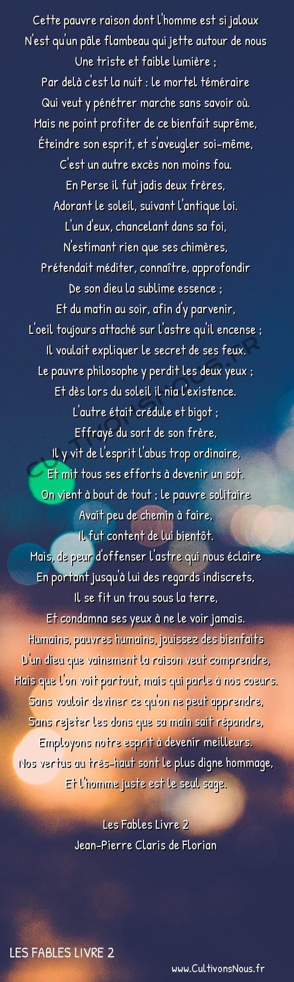 Poésie Jean-Pierre Claris de Florian - Les Fables Livre 2 - Les deux persans -  Cette pauvre raison dont l'homme est si jaloux N'est qu'un pâle flambeau qui jette autour de nous