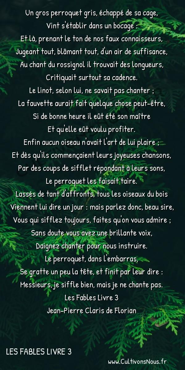 Poésie Jean-Pierre Claris de Florian - Les Fables Livre 3 - Le perroquet -  Un gros perroquet gris, échappé de sa cage, Vint s'établir dans un bocage :