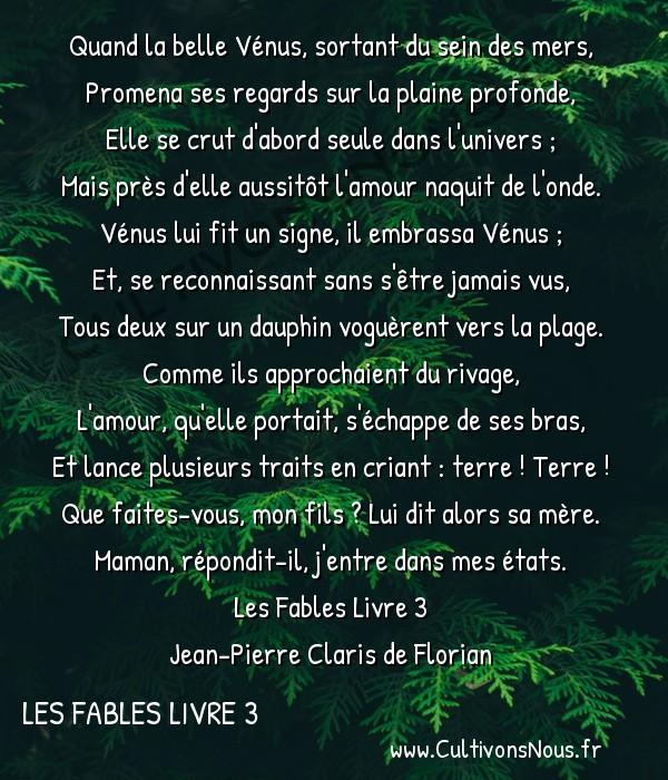 Poésie Jean-Pierre Claris de Florian - Les Fables Livre 3 - L'amour et sa mère -  Quand la belle Vénus, sortant du sein des mers, Promena ses regards sur la plaine profonde,