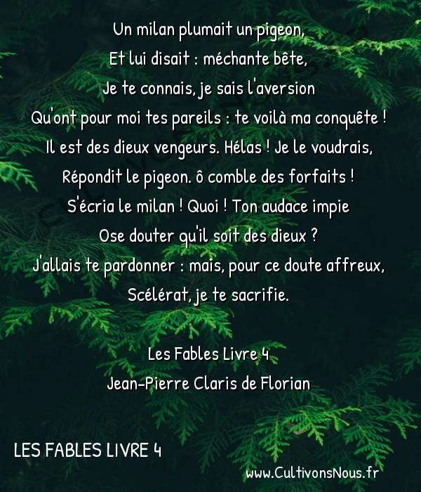 Poésie Jean-Pierre Claris de Florian - Les Fables Livre 4 - Le milan et le pigeon -  Un milan plumait un pigeon, Et lui disait : méchante bête,