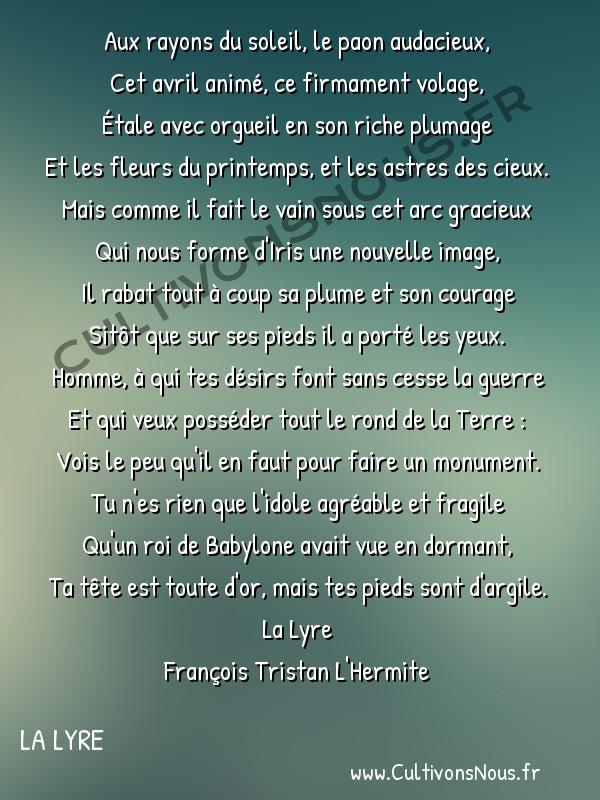 Poésie François Tristan L'Hermite - La Lyre - L'ambition tancée -  Aux rayons du soleil, le paon audacieux, Cet avril animé, ce firmament volage,