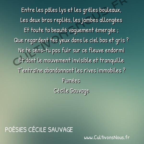 Poésies Cécile Sauvage - Fumées - Femme pensive nue et qui flottes sur l'eau -  Entre les pâles lys et les grêles bouleaux, Les deux bras repliés, les jambes allongées