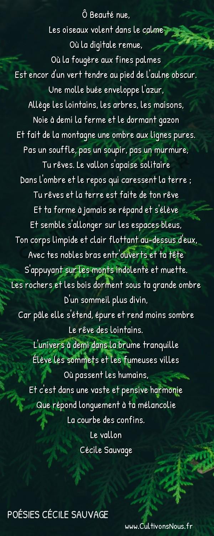 Poésies Cécile Sauvage - Le vallon - Ô Beauté nue -  Ô Beauté nue, Les oiseaux volent dans le calme