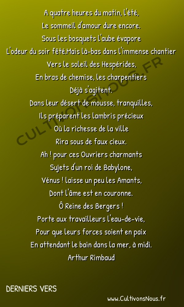 Poésies Arthur Rimbaud - Derniers vers - Bonne pensée du matin -  A quatre heures du matin, l'été, Le sommeil d'amour dure encore.