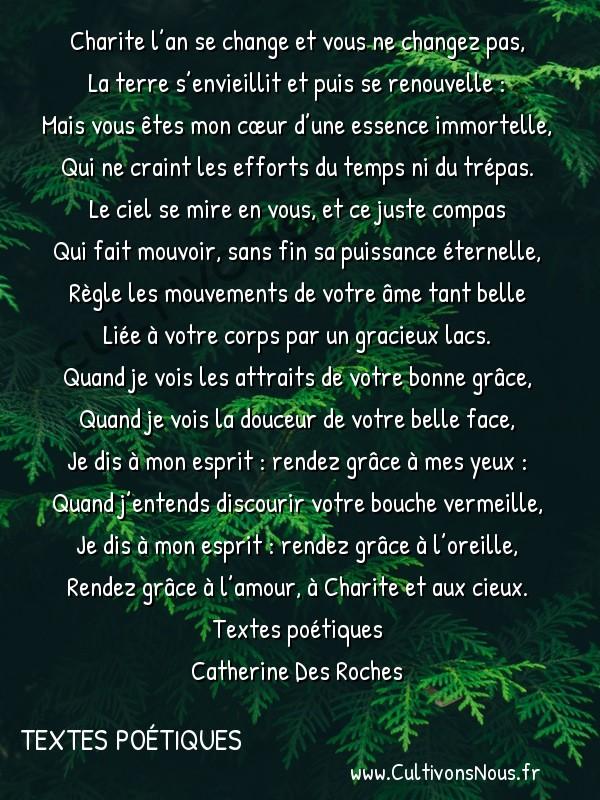 Poésies Catherine Des Roches - Textes poétiques - Charite l'an se change et vous ne changez pas -  Charite l'an se change et vous ne changez pas, La terre s'envieillit et puis se renouvelle :