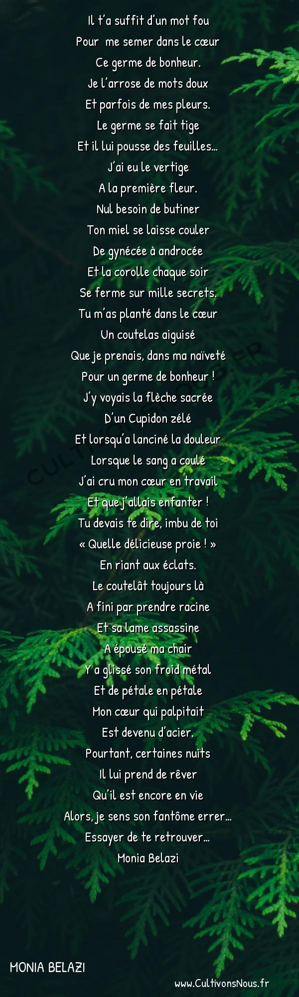 Poésies contemporaines - Monia Belazi - Pour  toujours… -  Il t'a suffit d'un mot fou Pour me semer dans le cœur
