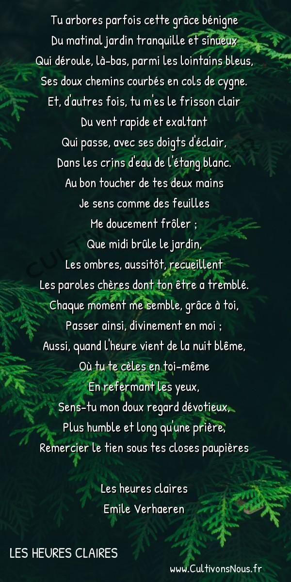 Poésie Emile Verhaeren - Les heures claires - Tu arbores parfois cette grâce bénigne -  Tu arbores parfois cette grâce bénigne Du matinal jardin tranquille et sinueux