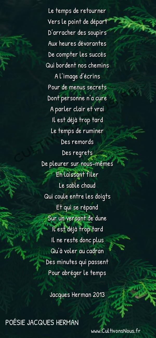 Poésies contemporaines - Poésie Jacques Herman - Il est déjà trop tard -  Le temps de retourner Vers le point de départ