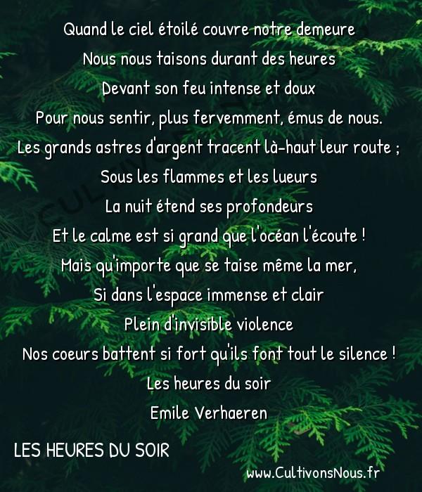 Poésie Emile Verhaeren - Les heures du soir - Quand le ciel étoilé couvre notre demeure -  Quand le ciel étoilé couvre notre demeure Nous nous taisons durant des heures