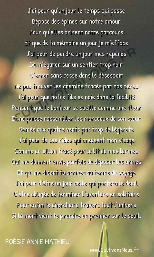 Poésies contemporaines - poésie Annie Mathieu - J'ai peur -  J'ai peur qu'un jour le temps qui passe Dépose des épines sur notre amour