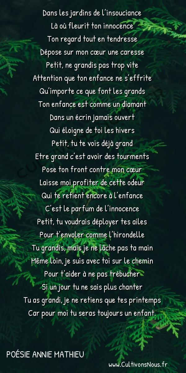 Poésies contemporaines - poésie Annie Mathieu - Les jardins de l'insouciance -  Dans les jardins de l'insouciance Là où fleurit ton innocence