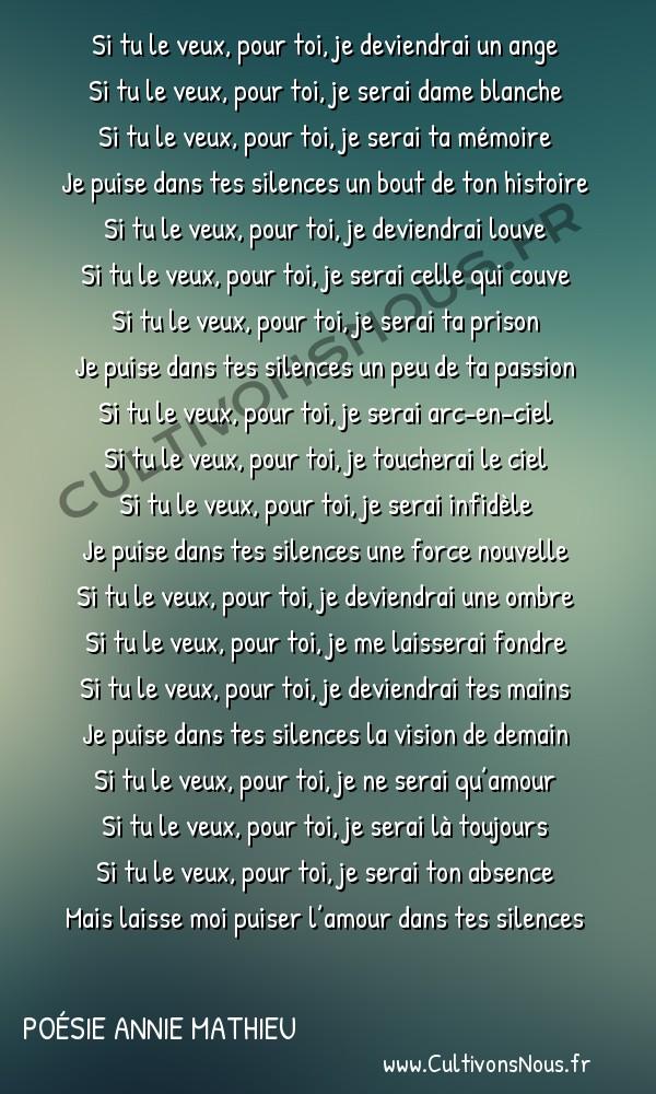 Poésies contemporaines - poésie Annie Mathieu - Je puise dans tes silences -  Si tu le veux, pour toi, je deviendrai un ange Si tu le veux, pour toi, je serai dame blanche