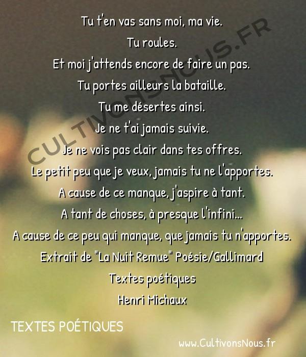 Ma Vie Poésie Henri Michaux Textes Poétiques Cultivons Nous