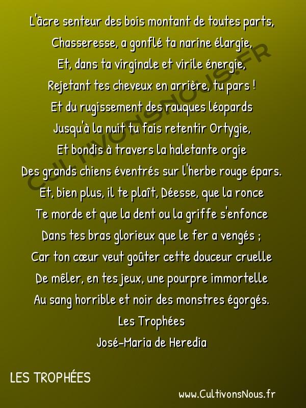 poésie José-Maria de Heredia - les trophées - Artémis -  L'âcre senteur des bois montant de toutes parts, Chasseresse, a gonflé ta narine élargie,