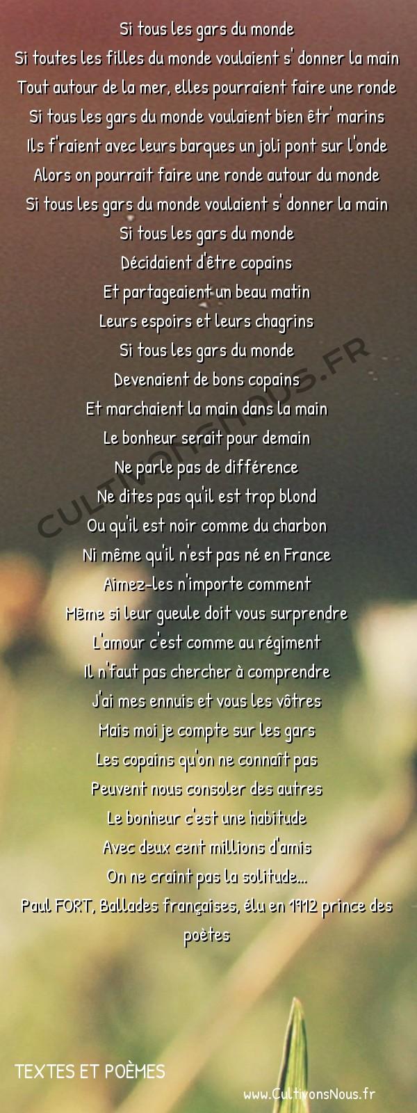 Poésie Paul Fort - Textes et poèmes - Si tous les gars du monde -   Si tous les gars du monde Si toutes les filles du monde voulaient s' donner la main