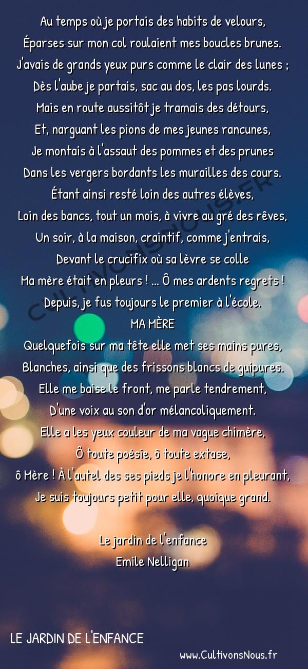 poésie Emile Nelligan - Le jardin de l'enfance - premier remords -  Au temps où je portais des habits de velours, Éparses sur mon col roulaient mes boucles brunes.