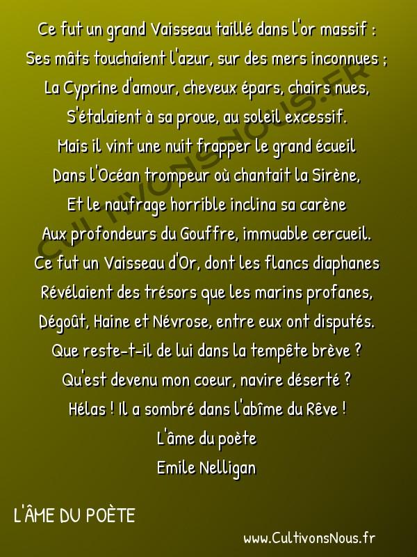 poésie Emile Nelligan - L'âme du poète - le vaisseau d'or -  Ce fut un grand Vaisseau taillé dans l'or massif : Ses mâts touchaient l'azur, sur des mers inconnues ;