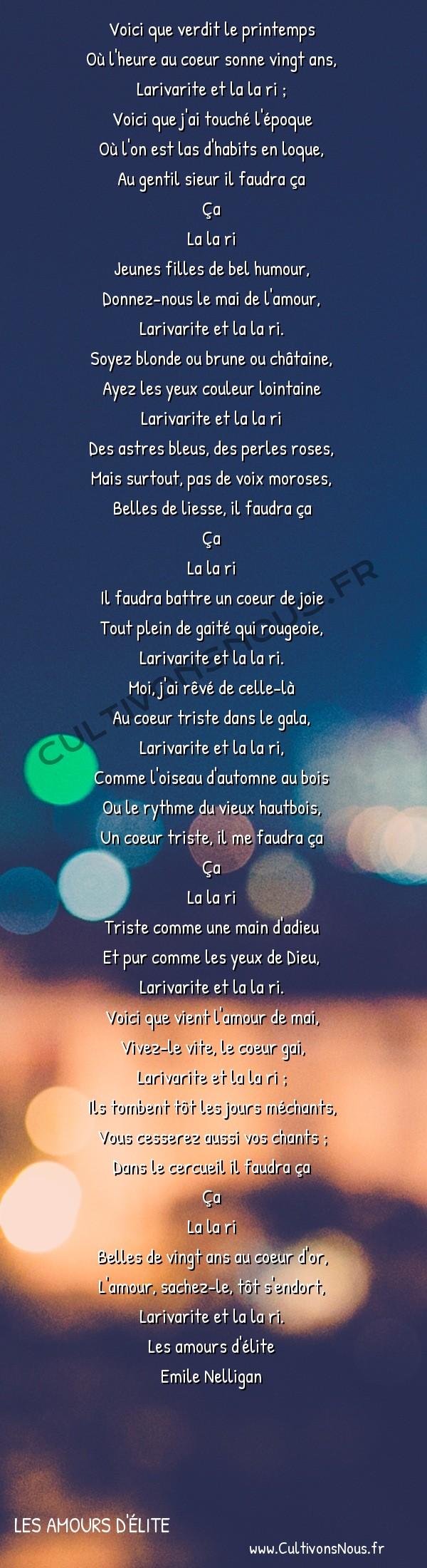 poésie Emile Nelligan - Les amours d'élite - le mai d'amour -  Voici que verdit le printemps Où l'heure au coeur sonne vingt ans,