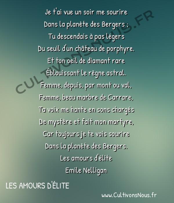 poésie Emile Nelligan - Les amours d'élite - thème sentimental -  Je t'ai vue un soir me sourire Dans la planète des Bergers ;
