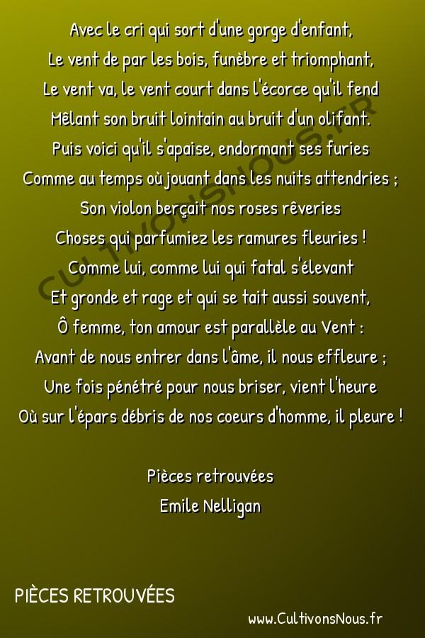 poésie Emile Nelligan - Pièces retrouvées - le vent le vent triste de l'automne ! -  Avec le cri qui sort d'une gorge d'enfant, Le vent de par les bois, funèbre et triomphant,