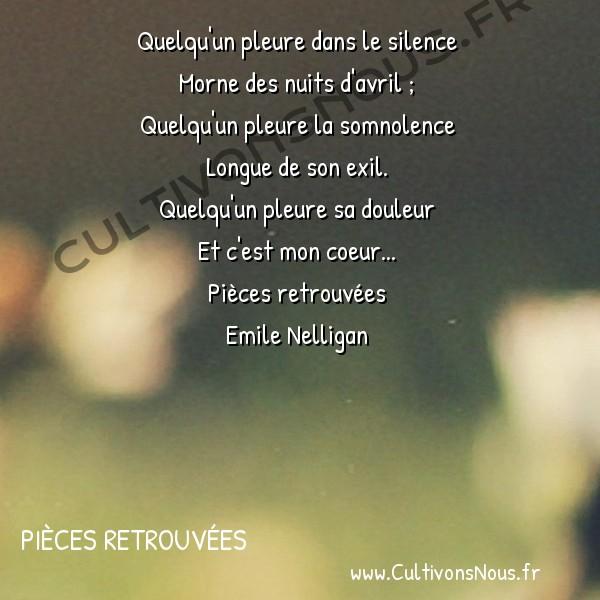 poésie Emile Nelligan - Pièces retrouvées - berceuse -  Quelqu'un pleure dans le silence Morne des nuits d'avril ;