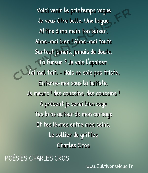 Poésies Charles Cros - Le collier de griffes - A tuer -  Voici venir le printemps vague Je veux être belle. Une bague