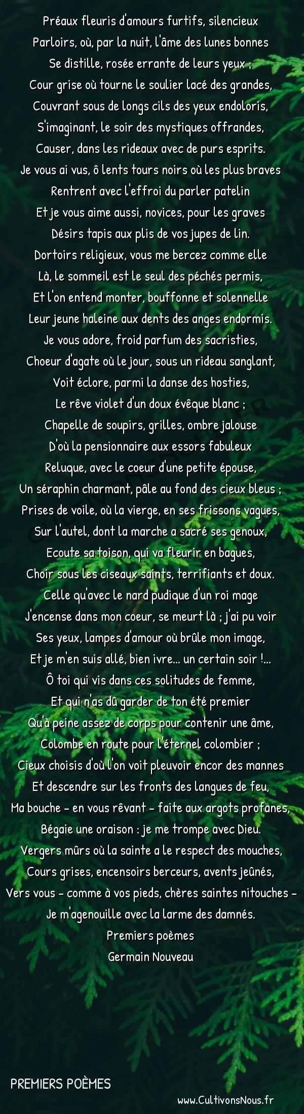 Poésie Germain Nouveau - Premiers poèmes - Rêve claustral -  Préaux fleuris d'amours furtifs, silencieux Parloirs, où, par la nuit, l'âme des lunes bonnes