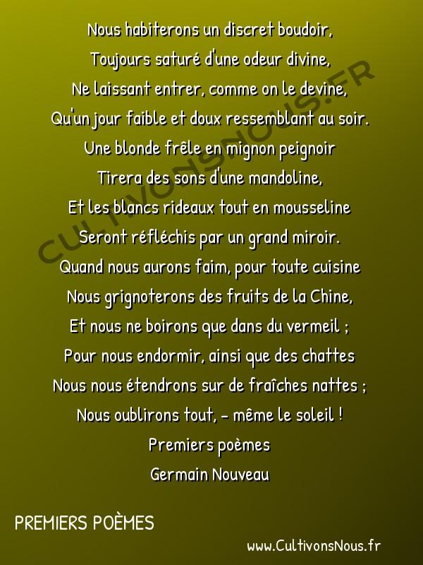 Poésie Germain Nouveau - Premiers poèmes - Sonnet d'été -  Nous habiterons un discret boudoir, Toujours saturé d'une odeur divine,