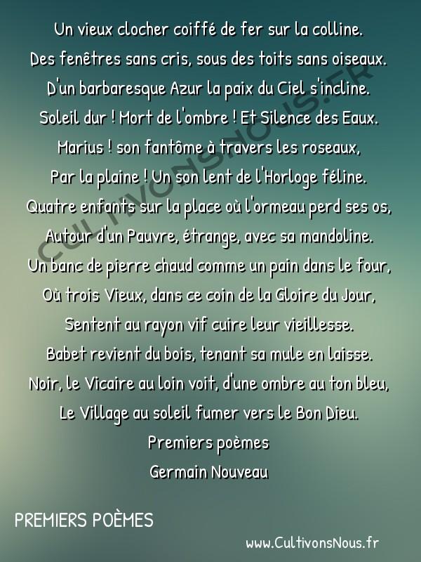 Poésie Germain Nouveau - Premiers poèmes - Pourrières -  Un vieux clocher coiffé de fer sur la colline. Des fenêtres sans cris, sous des toits sans oiseaux.