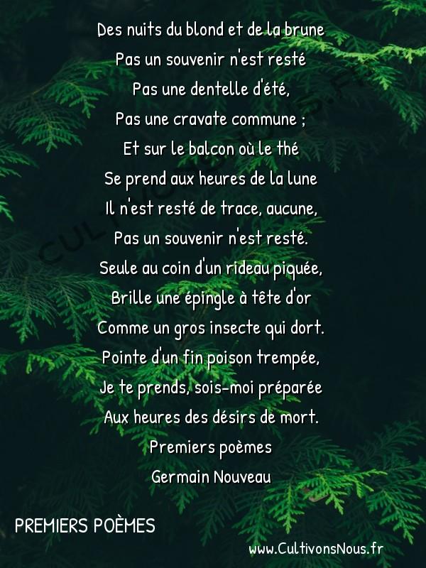 Poésie Germain Nouveau - Premiers poèmes - Poison perdu -  Des nuits du blond et de la brune Pas un souvenir n'est resté