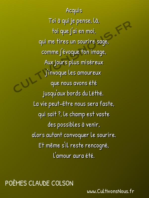 Poésies contemporaines - poèmes Claude Colson - Acquis -  Acquis Toi à qui je pense, là,